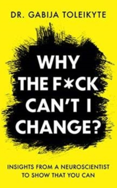 Why the F*ck Can't I Change?