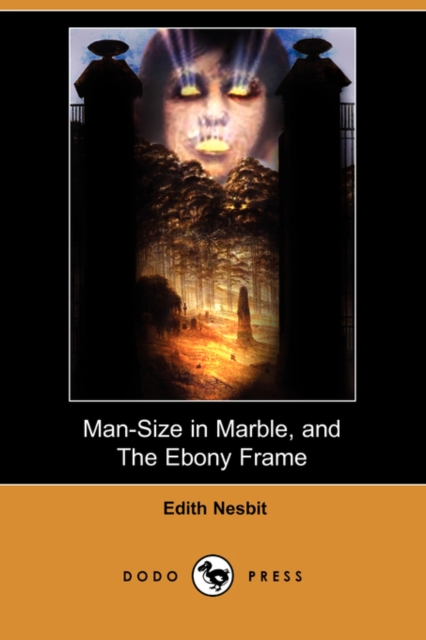 Man-Size in Marble, and the Ebony Frame (Dodo Press)