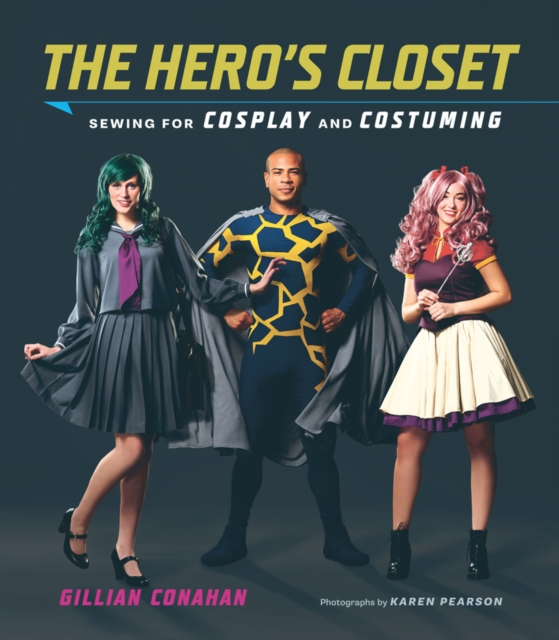 Hero's Closet: Sewing for Cosplay and Costuming