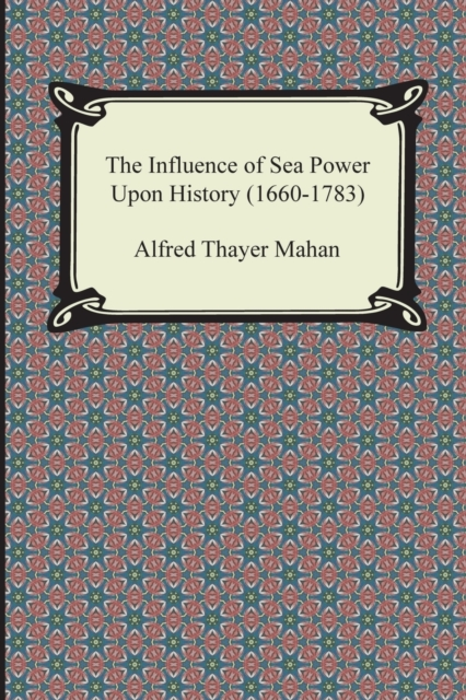Influence of Sea Power Upon History (1660-1783)