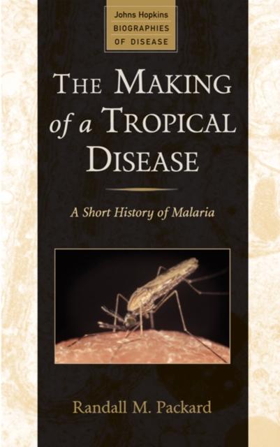 Making of a Tropical Disease