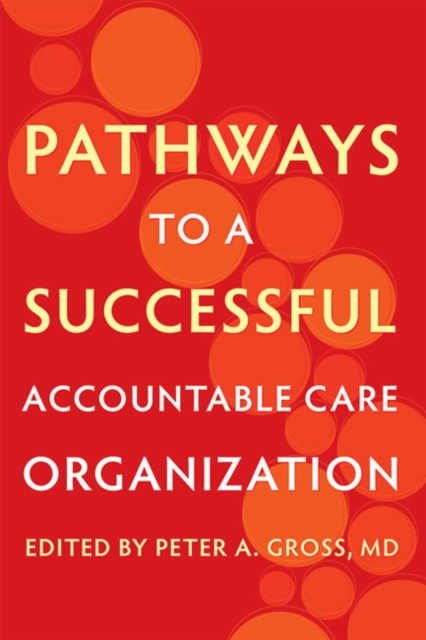 Pathways to a Successful Accountable Care Organization