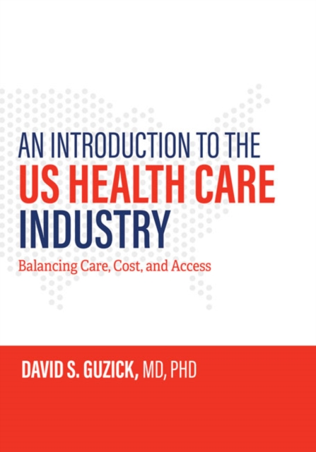 Introduction to the US Health Care Industry