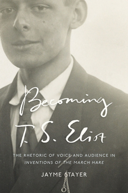 Becoming T. S. Eliot