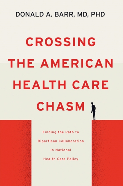 Crossing the American Health Care Chasm