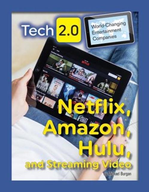 Tech 2.0 World-Changing Entertainment Companies: Netflix, Amazon, Hulu, and Streaming Video