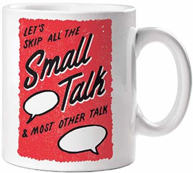 Skip the Small Talk Mug