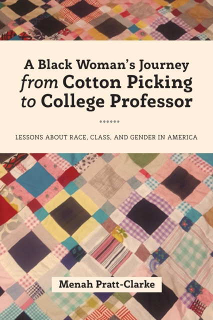 Black Woman's Journey from Cotton Picking to College Professor