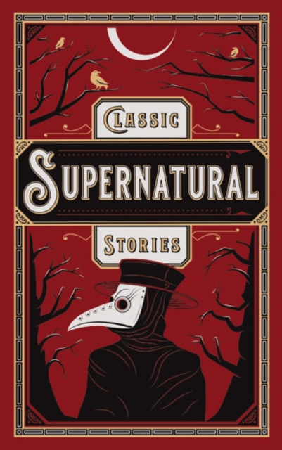 Classic Supernatural Stories (Barnes & Noble Leatherbound Classic Collection)