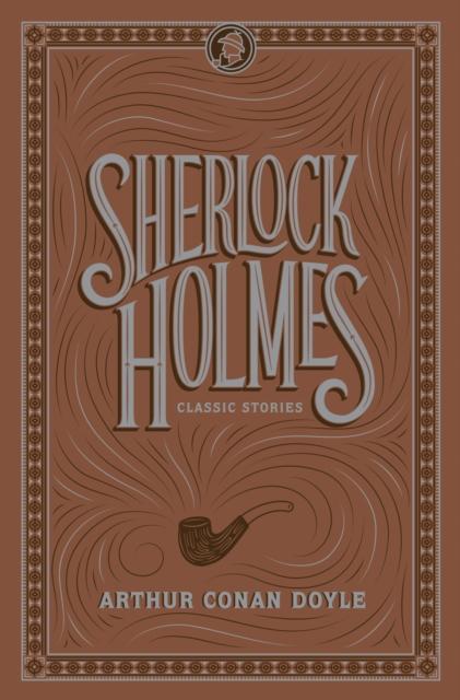 Sherlock Holmes: Classic Stories (Barnes & Noble Flexibound Editions)