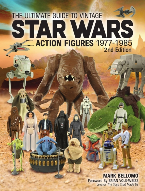 Ultimate Guide to Vintage Star Wars Action Figures, 1977-1985, 2nd Edition