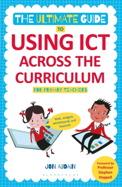 Ultimate Guide to Using ICT Across the Curriculum (For Primary Teachers)
