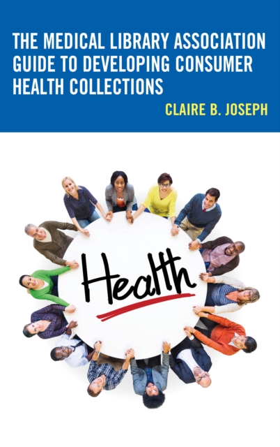 Medical Library Association Guide to Developing Consumer Health Collections
