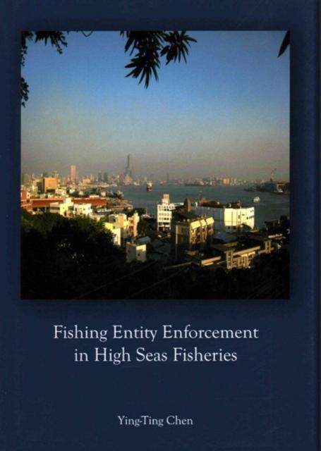 Fishing Entity Enforcement in High Seas Fisheries