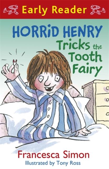 Horrid Henry Early Reader: Horrid Henry Tricks the Tooth Fairy