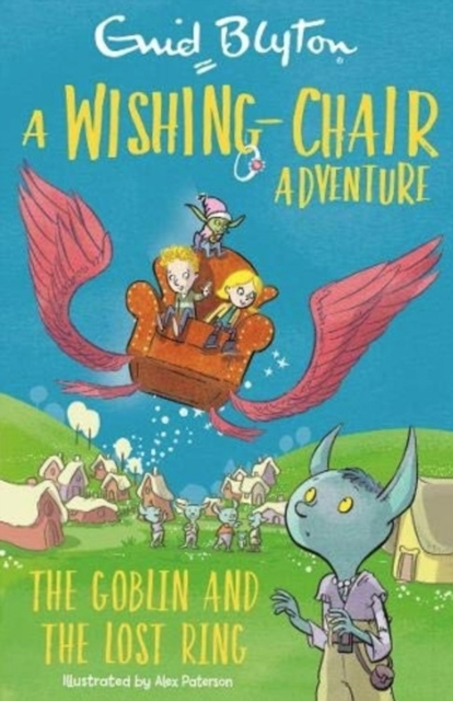 Wishing-Chair Adventure: The Goblin and the Lost Ring