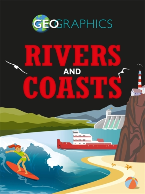 Geographics: Rivers and Coasts