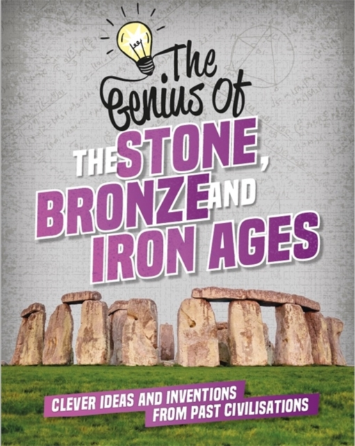 Genius of: The Stone, Bronze and Iron Ages
