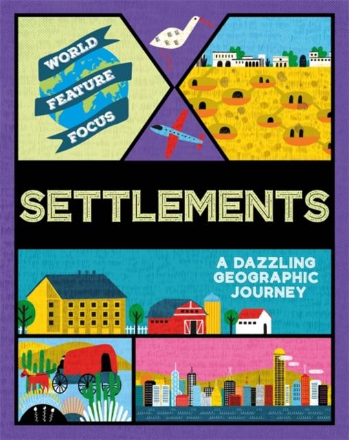 World Feature Focus: Settlements