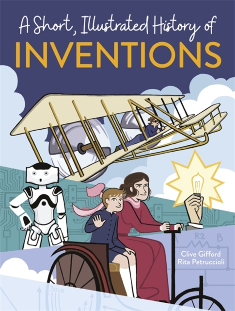 Short, Illustrated History of... Inventions