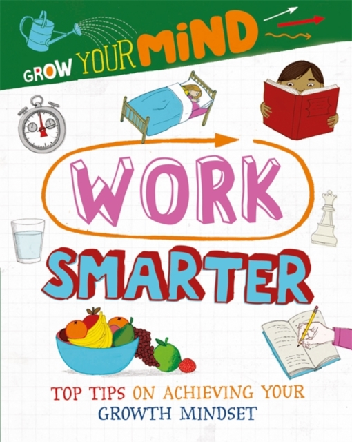 Grow Your Mind: Work Smarter