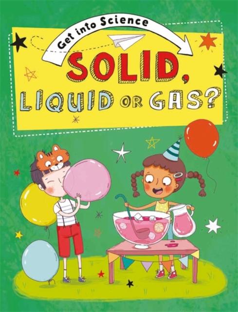 Solid, Liquid or Gas?