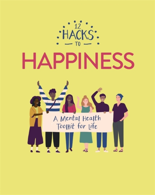 12 Hacks to Happiness