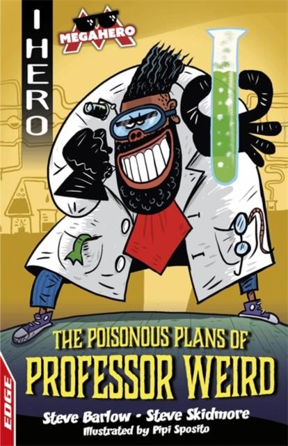 EDGE: I HERO: Megahero: The Poisonous Plans of Professor Weird