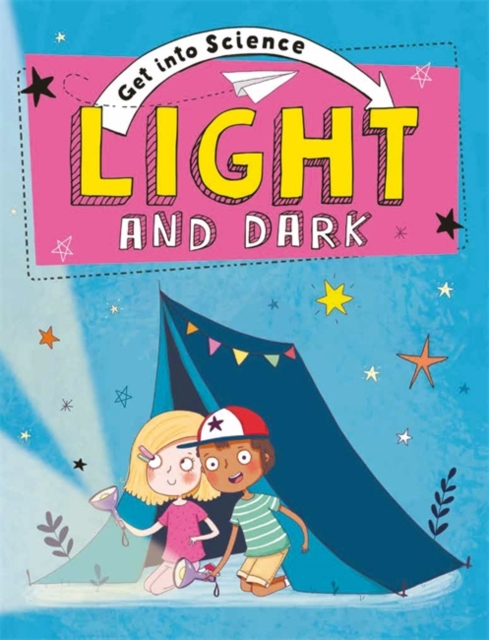 Get Into Science: Light and Dark