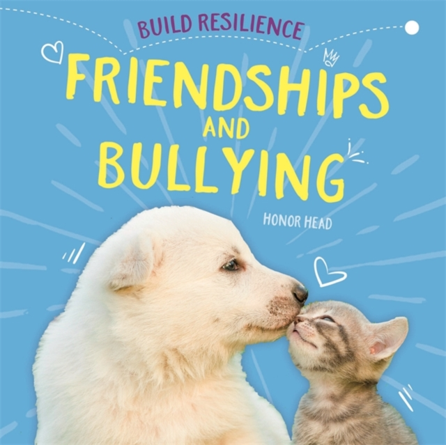 Build Resilience: Friendships and Bullying