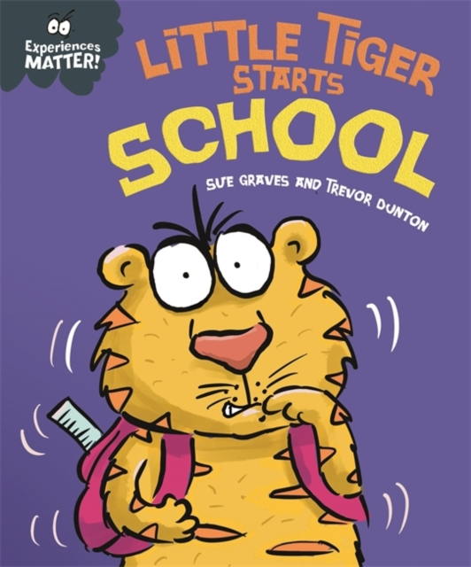 Experiences Matter: Little Tiger Starts School