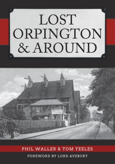 Lost Orpington & Around