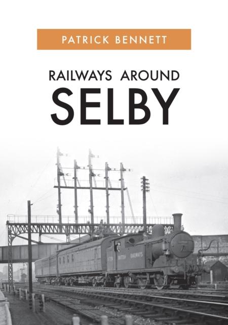 Railways Around Selby