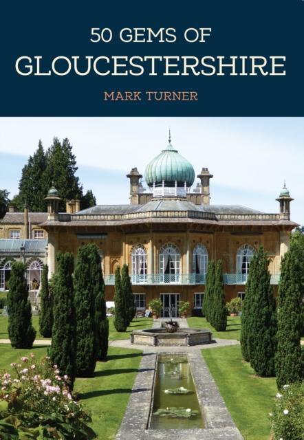 50 Gems of Gloucestershire