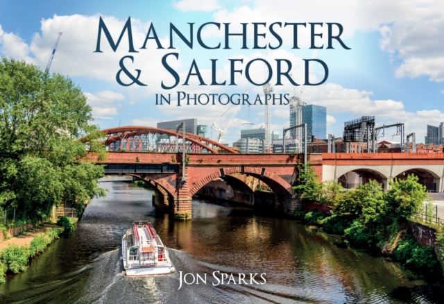 Manchester & Salford in Photographs