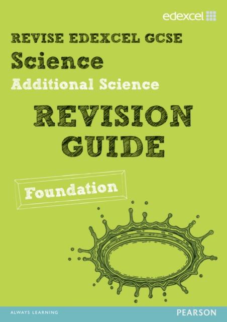 Revise Edexcel: Edexcel GCSE Additional Science Revision Guide - Foundation