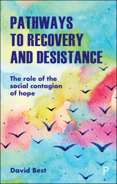 Pathways to Recovery and Desistance