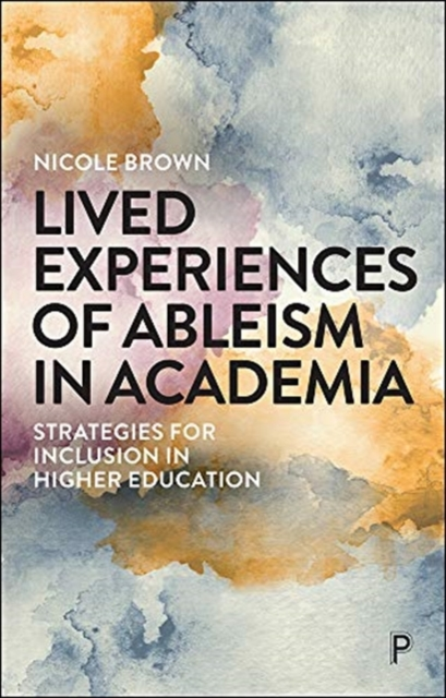 Lived Experiences of Ableism in Academia