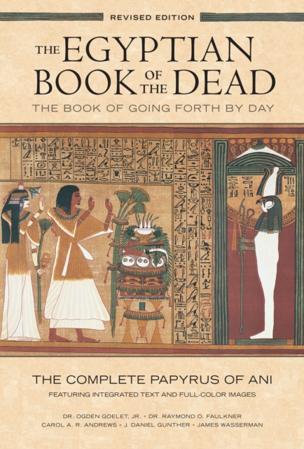 Egyptian Book of the Dead: The Book of Going Forth by Day : The Complete Papyrus of Ani Featuring Integrated Text and Full-Color Images (History ... Mythology Books, History of Ancient Egypt)