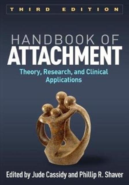 Handbook of Attachment, Third Edition