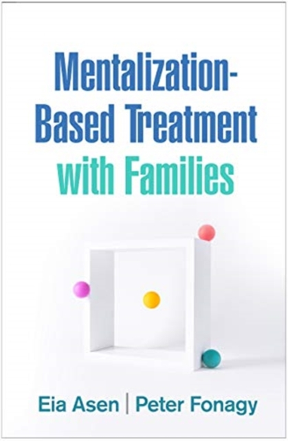 Mentalization-Based Treatment with Families