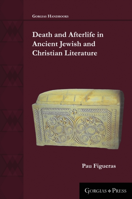 Death and Afterlife in Ancient Jewish and Christian Literature
