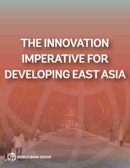 Innovation Imperative for Developing East Asia