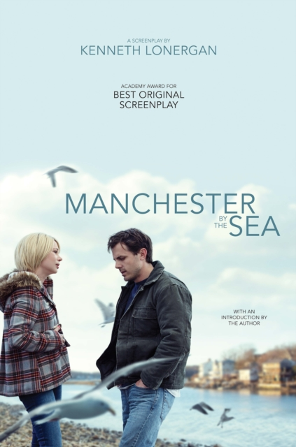 Manchester by the Sea: A Screenplay