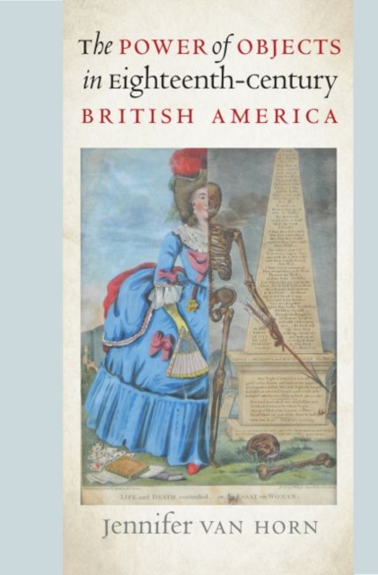 Power of Objects in Eighteenth-Century British America