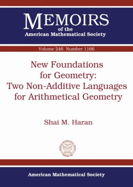 New Foundations for Geometry: Two Non-Additive Languages for Arithmetical Geometry