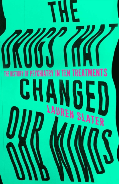Drugs That Changed Our Minds