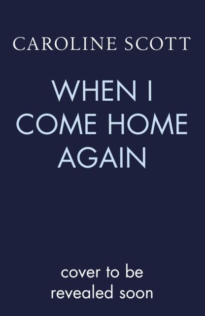 When I Come Home Again