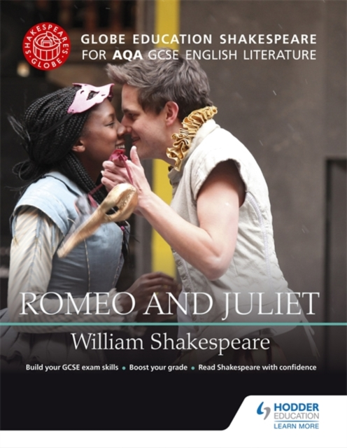 Globe Education Shakespeare: Romeo and Juliet for AQA GCSE English Literature