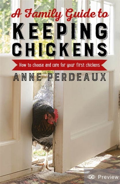 Family Guide To Keeping Chickens, 2nd Edition